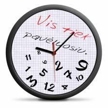 """Laikrodis """"Vis tiek pavėluosiu"""""""