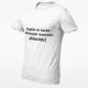 """Marškinėliai """"Degtinė ne kuras užmiestyje sąnaudos didesnės"""""""